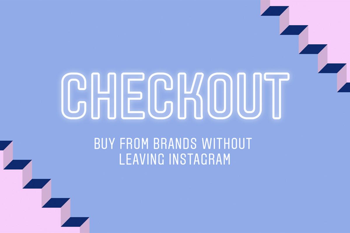 ネットショッピングを変える新機能?<br>インスタグラム「Checkout」